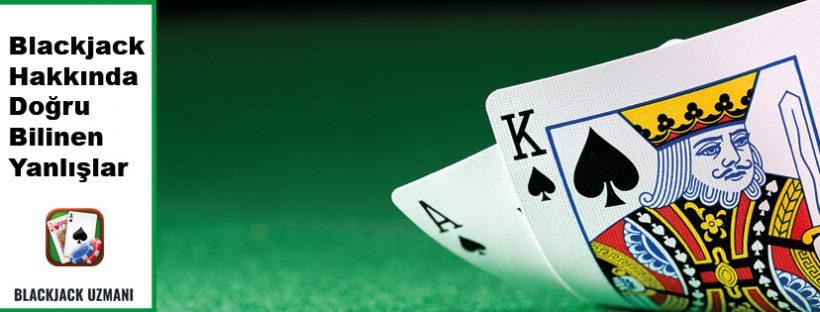 Blackjack Hakkında Doğru Bilinen Yanlışlar