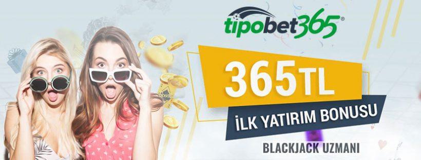 Tipobet365 ilk üyelik Bonusu 365 TL