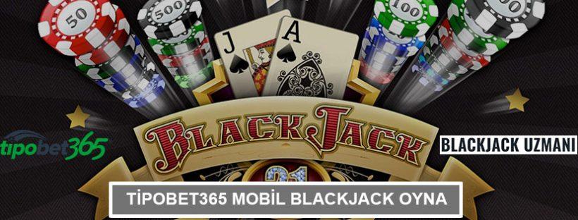 Tipobet365 Mobil Blackjack Oyna